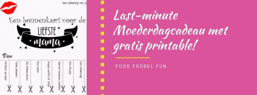 Last minute cadeau voor Moederdag met gratis printable!