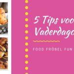 vaderdagontbijt 5 tips