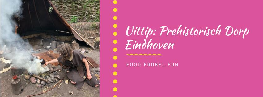 Uittip: Dagje Prehistorisch dorp in Eindhoven