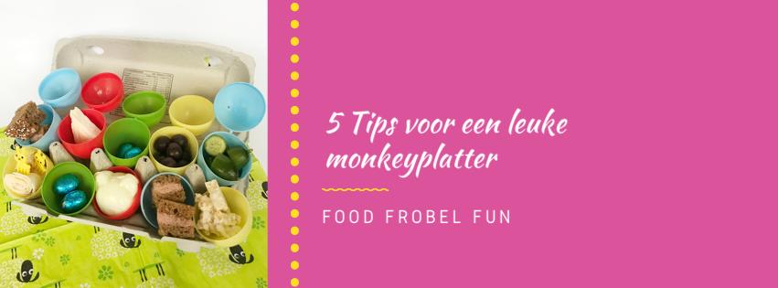 5 Tips voor een leuke monkeyplatter