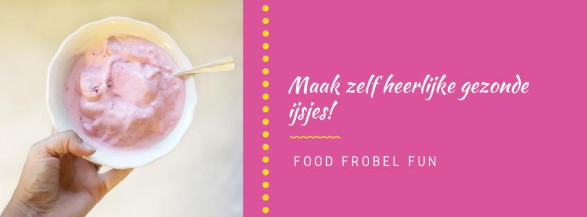 Gezonde ijsjes: gemakkelijk en snel zelf te maken!