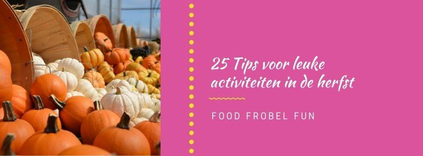 25 Tips voor leuke activiteiten in de herfst